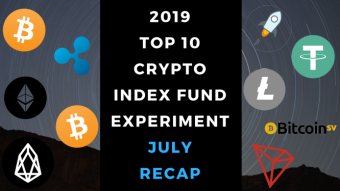 EXPERIMENT - Tracking Top 10 Cryptocurrencies of 2019 - Month Seven - UP 74%