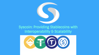 Syscoin: Providing Stablecoins w/Scalability & Interoperability