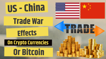 US and China Trade War Effect on Bitcoin