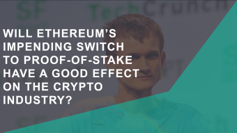 Will Ethereum's impending switch to Proof of Stake have a good effect on the cryptocurrency industry?