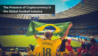 The presence of Cryptocurrency in the Global Football Industry