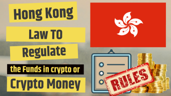 Hong Kong's law to Regulate Crypto Money Funds