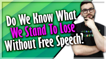 Do We Know What We Stand To Lose Without Free Speech?