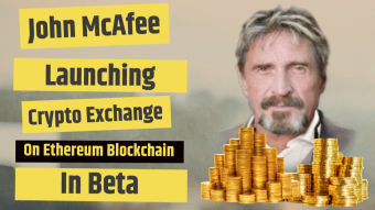 John McAfee Launching Crypto Exchange on Ethereum Blockchain in Beta
