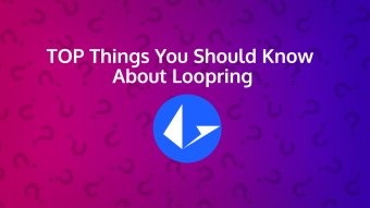 TOP Things You Should Know About Loopring and LRC