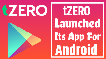 tZERO Launched Its App for Android Available on Play Store