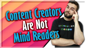Content Creators Are Not Mind Readers