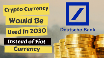 Crypto Currency Would be Used in 2030 instead of fiat Currency