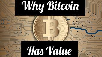 Why Bitcoin has value.
