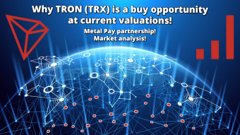 Why Tron is a buy opportunity at current valuations! Metal Pay partnership! Market Analysis!