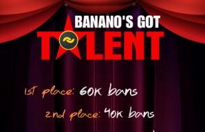 BANANO'S GOT TALENT ~ Bring the Noise!