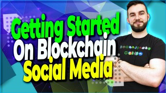 Getting Started On Blockchain Social Platforms