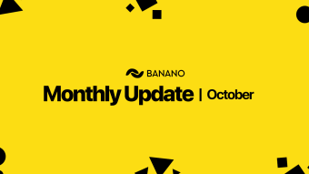 BANANO Monthly Update October 2019