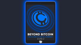 BEYOND BITCOIN. The Future of Digital Currency. CloudCoinWiki Part II / RAIDA