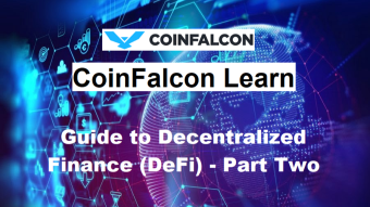 CoinFalcon Learn - Guide to Decentralized Finance (DeFi) Part Two