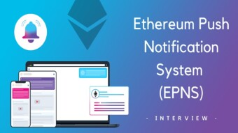Ethereum Push Notification Service (EPNS) – Interview