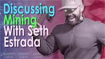 "Discussing Mining, Staking, And More With Seth ""MineYour.Biz"" Estrada"