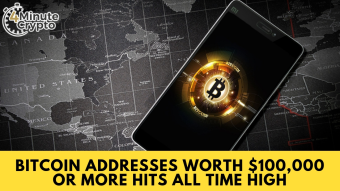 Bitcoin Addresses Worth $100,000 or More Hit All Time High #384