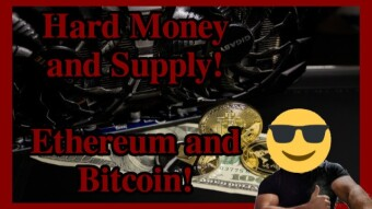 Hard Money and Supply! Ethereum and Bitcoin!