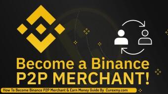 How To Become Binance P2P Merchant & Earn Money