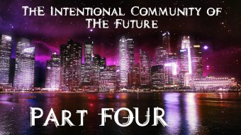 The Intentional Community of The Future, Part Four: Infrastructure.