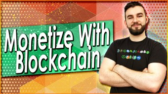 How Many Ways Can You Monetize With Blockchain?