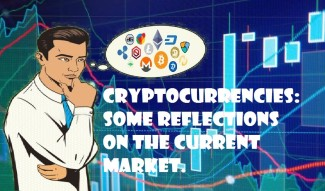 Cryptocurrencies: Some Reflections on the Current Market.