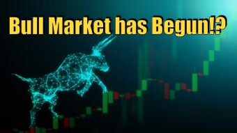 The Bull Market Has Begun!?