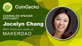 Changelog Speaker Spotlight - Jocelyn Chang, APAC Community Lead of MakerDAO
