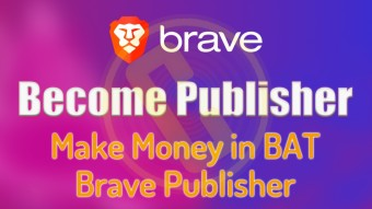 HOW TO BECOME BRAVE BROWSER PUBLISHER