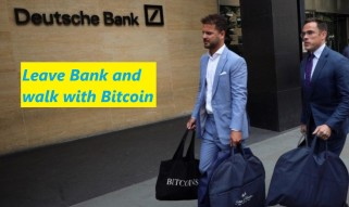 Leave bank and walk with Bitcoin