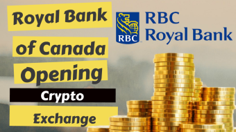 Royal Bank of Canada Opening Crypto Exchange