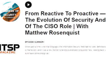 Podcast: From Reactive To Proactive — The Evolution Of Security And Of The CISO Role   With Matthew Rosenquist