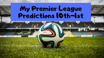 Premier League Predictions (10th-1st)