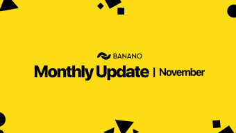 BANANO Monthly Update November 2019
