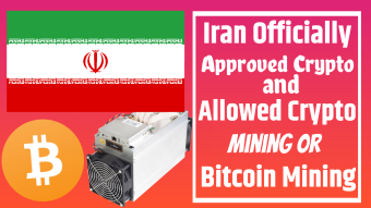 Iran Officially Approved Crypto and Allowed Crypto Mining or Bitcoin Mining