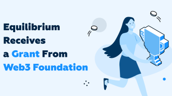 Equilibrium Receives a Grant From Web3 Foundation!