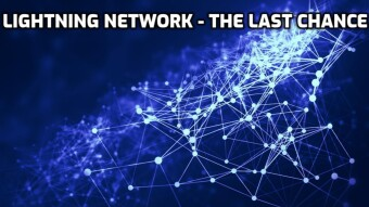 Lightning Network - Perhaps the Last Chance