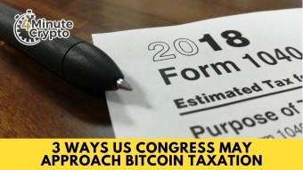 3 Way Congress May Approach Bitcoin Taxation #436