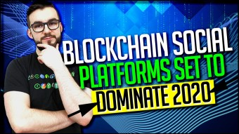 Blockchain Social Platforms Set To Dominate 2020