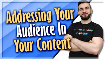 Addressing Your Audience In Your Content