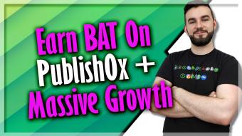 Earn BAT On Publish0x + Massive Growth