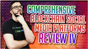Comprehensive Blockchain Social Media Platforms Review IV