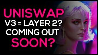 Uniswap V3 Coming? Possibly Layer 2 Solution Ready? Bullish...