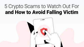 5 Crypto Scams to Watch Out For and How to Avoid Falling Victim