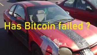 Has Bitcoin failed?