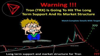 Warning !!!  Tron (TRX) Is Going To Hit The Long Term Support And Its Market Structure