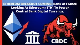 ETHEREUM BREAKOUT COMING! Bank of France Looking At Ethereum (ETH) To Power Central Bank Digital Currency.