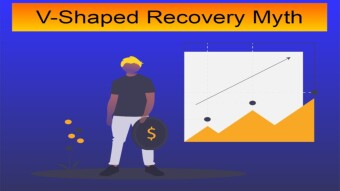 "Myth of The ""V-Shaped"" Economic Recovery"