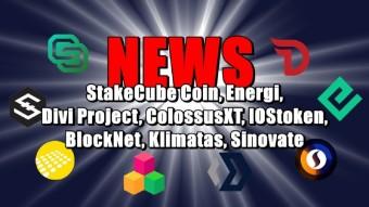 NEWS: StakeCube Coin, Energi, Divi Project ColossusXT, IOStoken, BlockNet, Klimatas, Sinovate